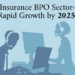 Insurance BPO Sector Set for Rapid Growth by 2025!
