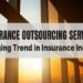 How Outsourcing Serves the Emerging Needs Of Insurance Business?