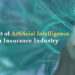 How is Artificial Intelligence Reshaping Insurance Industry?