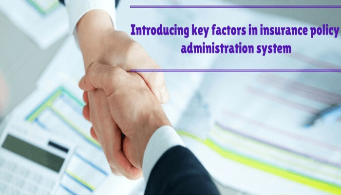 Key factors in insurance policy administration