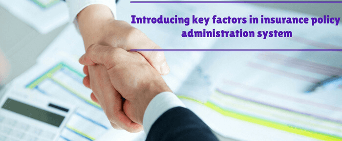 Introducing key factors in insurance policy administration system