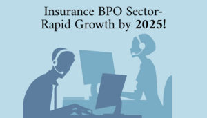 Insurance BPO Sector- Rapid Growth by 2025!